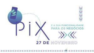 PIX e a sua funcionalidade para os negócios