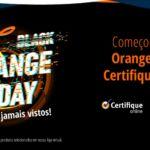 Black Orange Friday da CertifiqueOnline!