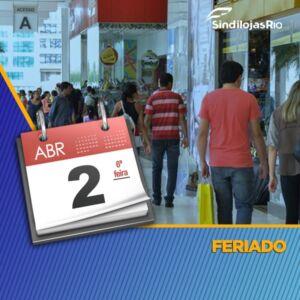 Funcionamento do comércio do Rio no feriado de 2 de abril