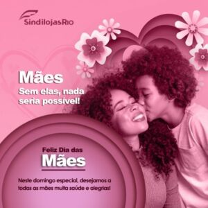 Read more about the article Feliz Dia das Mães!